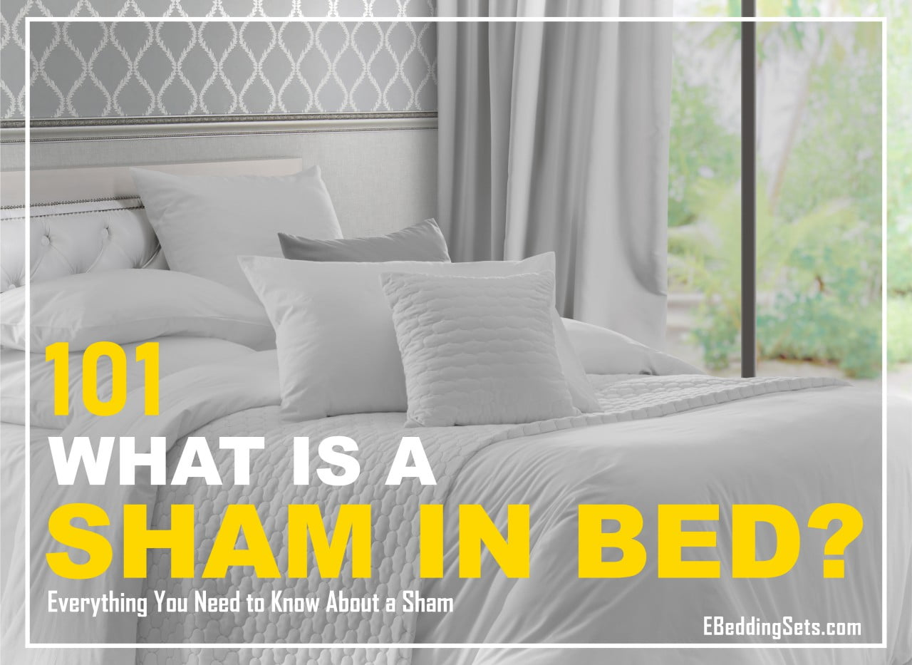 What is a sham in bed - Everything You Need to Know About a Sham-01